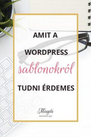 Amit a WordPress sablonokról tudni érdemes