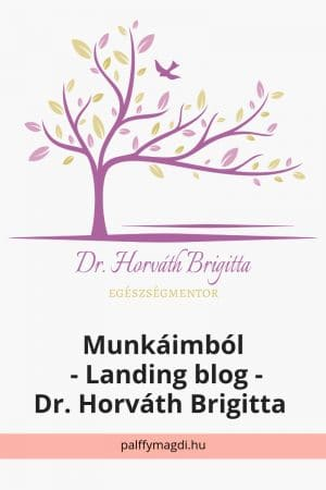Landing-blog – Dr. Horváth Brigitta honlapja