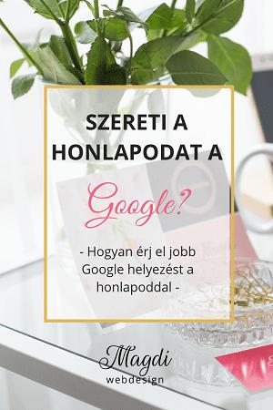 Hogyan érj el jobb Google helyezést a honlapoddal